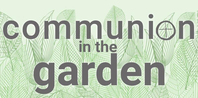 Communion in the Garden for website
